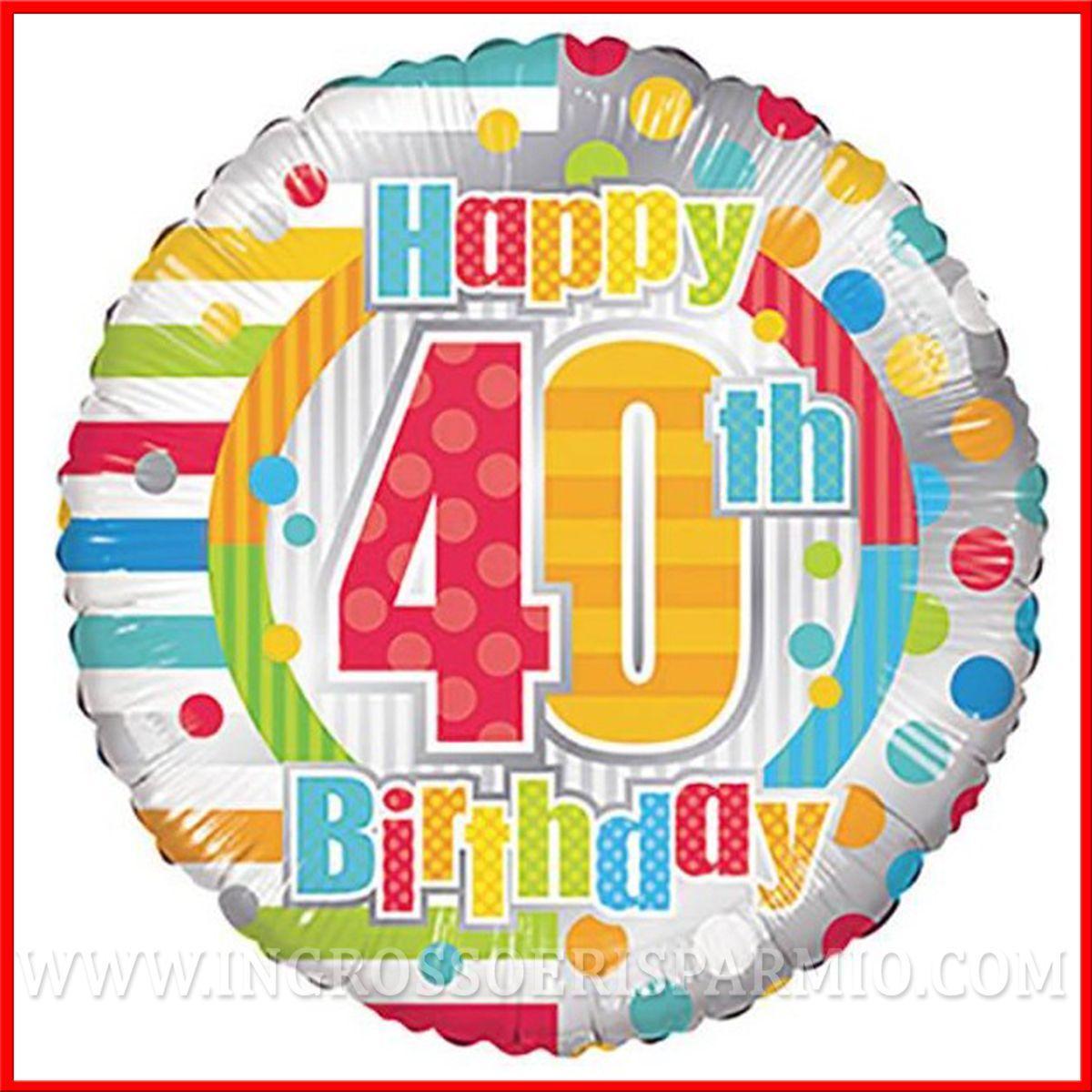 """Festa Compleanno 40 Anni palloncini festa 40 anni stampa numero e """"happy birthday"""" 46cm compleanno -  ingrosso e risparmio"""