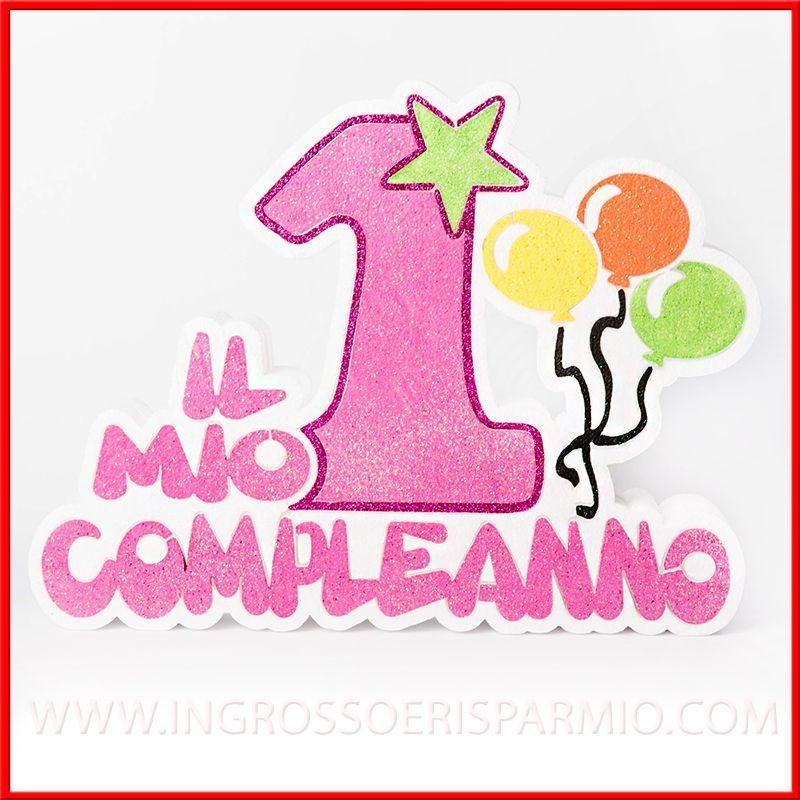 Polistirolo decorato il mio primo compleanno 1 anno for Decorazioni compleanno bimba